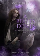 A Belles Dents: Léa Bacal, T2 by Anne Bardelli