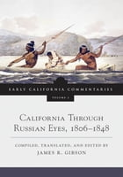 California Through Russian Eyes, 1806–1848 by James R. Gibson
