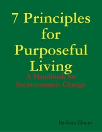 7 Principles for Purposeful Living