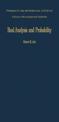 Real Analysis and Probability: Probability and Mathematical Statistics: a Series of Monographs and…