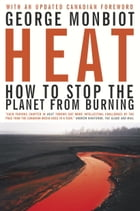 Heat: How to Stop the Planet From Burning by George Monbiot