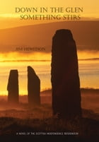 Down in the Glen Something Stirs: A Novel of the Scottish Independence Referendum by Jim Hewitson
