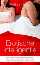 Erotische intelligentie by Esther Perel