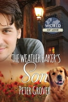 The Weather Baker's Son by Peter Grover