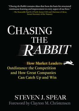 Book Chasing the Rabbit: How Market Leaders Outdistance the Competition and How Great Companies Can… by Steven Spear