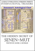 International Treasure: The Hidden Secret of Senenmut by Daniel G. McCrillis Th. D.
