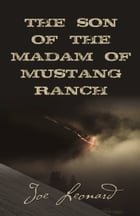 THE SON of the MADAM OF MUSTANG RANCH by Joe Leonard