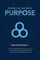 The Rise, Fall and Rise of Purpose