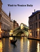 Visit to Venice Italy by V.T.