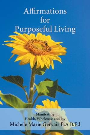 Affirmations for Purposeful Living by Michele Marie Gervais