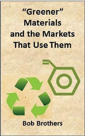 Greener Materials and the Markets That Use Them