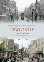 Newcastle Through Time: A second selection