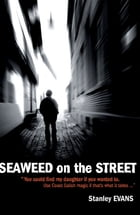 Seaweed on the Street by Stanley Evans