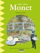 The Little Monet: A Fun and Cultural Moment for the Whole Family! by Catherine de Duve