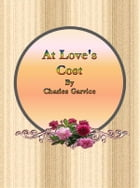 At Love's Cost by Charles Garvice