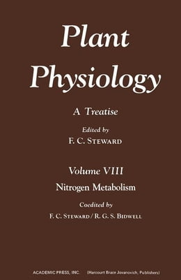 Book Plant Physiology 8: A Treatise: Nitrogen Metabolism by Steward, F.C.