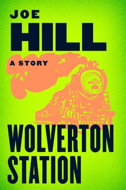 Book Wolverton Station by Joe Hill