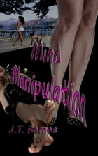 Mind Manipulation by J.T. Bernes