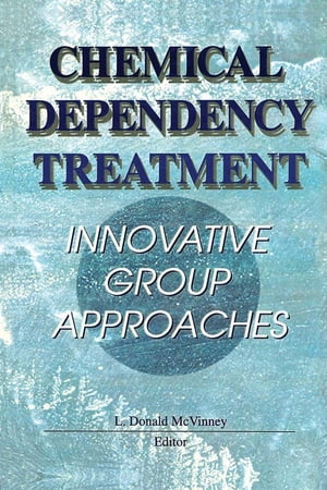 Chemical Dependency Treatment Innovative Group Approaches