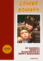 Conker Bonkers: (Free Short Illustrated Story) by Maxwell Grantly