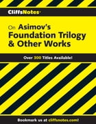 CliffsNotes on Asimov's Foundation Trilogy & Other Works by L. David Allen