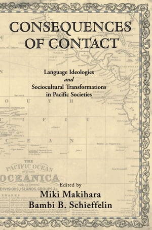 Consequences of Contact Language Ideologies and Sociocultural Transformations in Pacific Societies