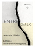 Entredeux - Episode 11 by Malvina TEDGUI