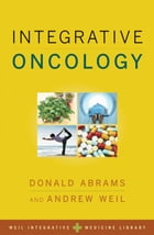 Integrative Oncology by Donald Abrams