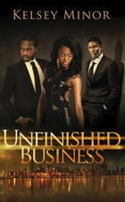 Unfinished Business by Kelsey Minor