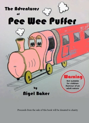 The Adventures of Pee Wee Puffer and Friends by Nigel Baker