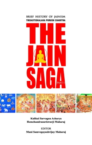 The Jain Saga - Part 1 Brief history of Jainism : story of 63 illustrious persons of the Jain world