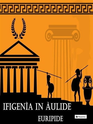 Ifigenìa in Àulide by Euripide