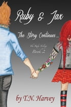 Ruby and Jax: The Story Continues… by T. N. Harvey