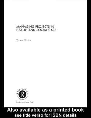 Managing Projects in Health and Social Care