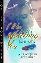 I'll be Watching You by Jane New