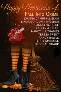 Happy Homicides 4: Fall Into Crime: Happy Homicides Mystery Anthologies, #4