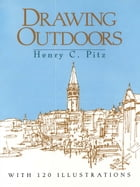 Drawing Outdoors by Henry C. Pitz