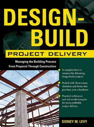 Design-Build Project Delivery Managing the Building Process from Proposal Through Construction
