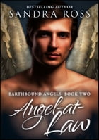 Angel-at-Law (Complete) : Earthbound Angels 2 by Sandra Ross