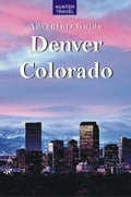 Denver, Colorado Adventure Guide 31489714-e655-4ae9-8c9f-1b47d7db65f2
