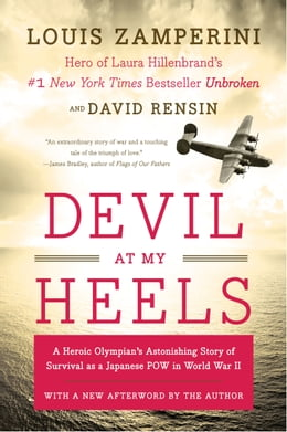 Book Devil at My Heels: A Heroic Olympian's Astonishing Story of Survival as a Japanese POW in World War… by Louis Zamperini