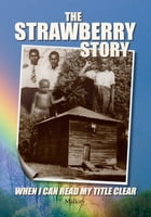 The Strawberry Story: When I Can Read My Title Clear by Mallory