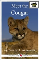 Meet the Cougar: Educational Version by Caitlind L. Alexander