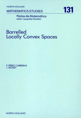 Book Barrelled Locally Convex Spaces by Pérez Carreras, P.