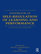 Handbook of Self-Regulation of Learning and Performance