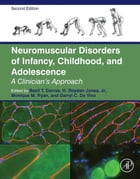 Neuromuscular Disorders of Infancy, Childhood, and Adolescence: A Clinician's Approach