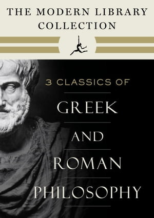 The Modern Library Collection of Greek and Roman Philosophy 3-Book Bundle Meditations; Selected Dialogues of Plato; The Basic Works of Aristotle