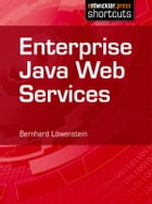 Enterprise Java Web Services by Bernhard Löwenstein