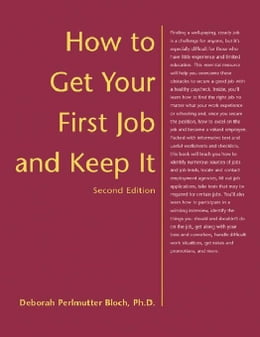 Book How to Get Your First Job and Keep It, Second Edition by Bloch, Deborah