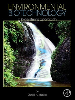Book Environmental Biotechnology: A Biosystems Approach by Daniel Vallero
